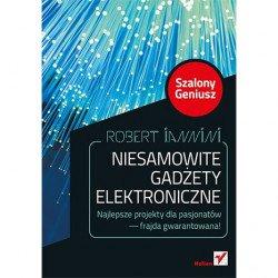 Amazing electronic gadgets. Crazy Genius. Edition II - Robert